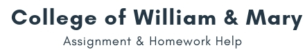College of William And Mary Assignment &Homework Help